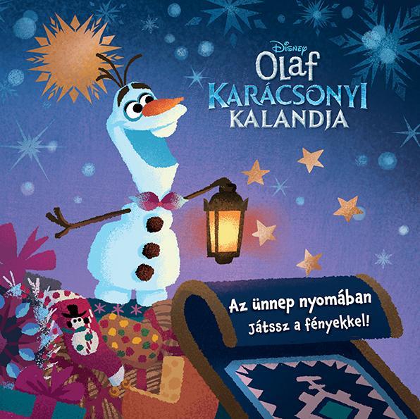 AZ ÜNNEP NYOMÁBAN - JÁTSSZ A FÉNYEKKEL! - OLAF KARÁCSONYI KALANDJA