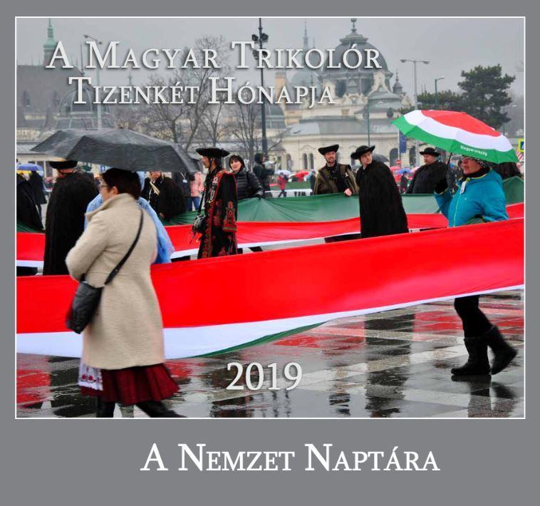 A MAGYAR TRIKOLÓR TIZENKÉT HÓNAPJA - A NEMZET NAPTÁRA 2019