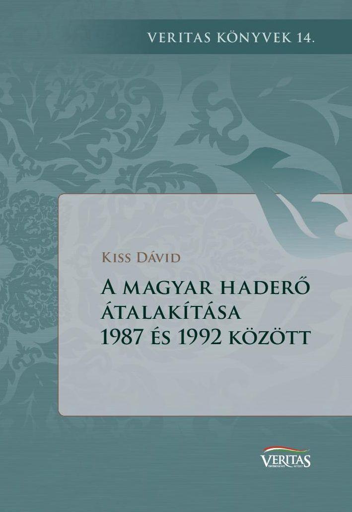 A MAGYAR HADERÕ ÁTALAKÍTÁSA 1987 ÉS 1992 KÖZÖTT
