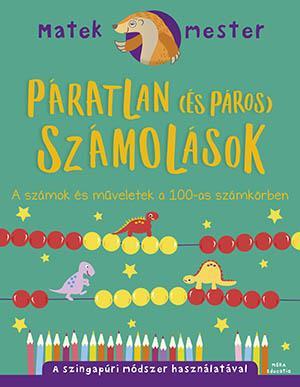 PÁRATLAN (ÉS PÁROS) SZÁMOLÁSOK - A SZÁMOK ÉS MÛVELETEK A 100-AS SZÁMKÖRBEN