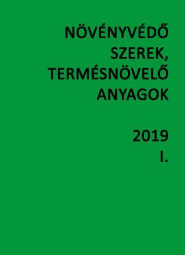 NÖVÉNYVÉDÕ SZEREK, TERMÉSNÖVELÕ ANYAGOK 2019. I-II.