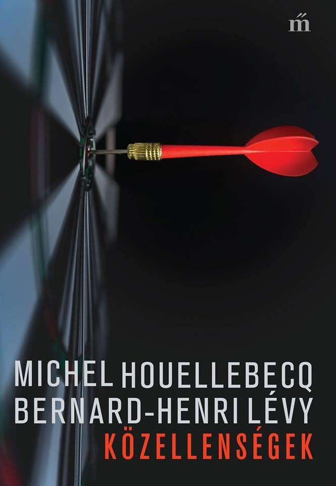 Michel Houellebecq – Bernard-Henri Lévy: Közellenségek