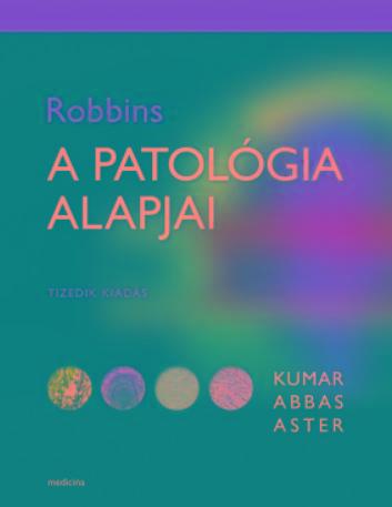 A PATOLÓGIA ALAPJAI (ROBBINS) - 10. KIADÁS