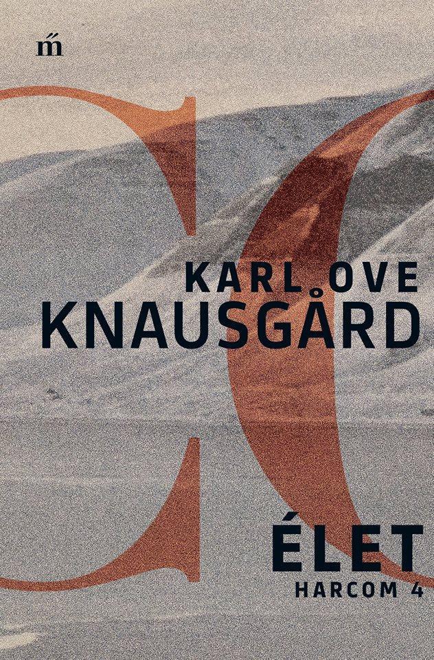 Karl Ove Knausgård: Élet – Harcom 4.
