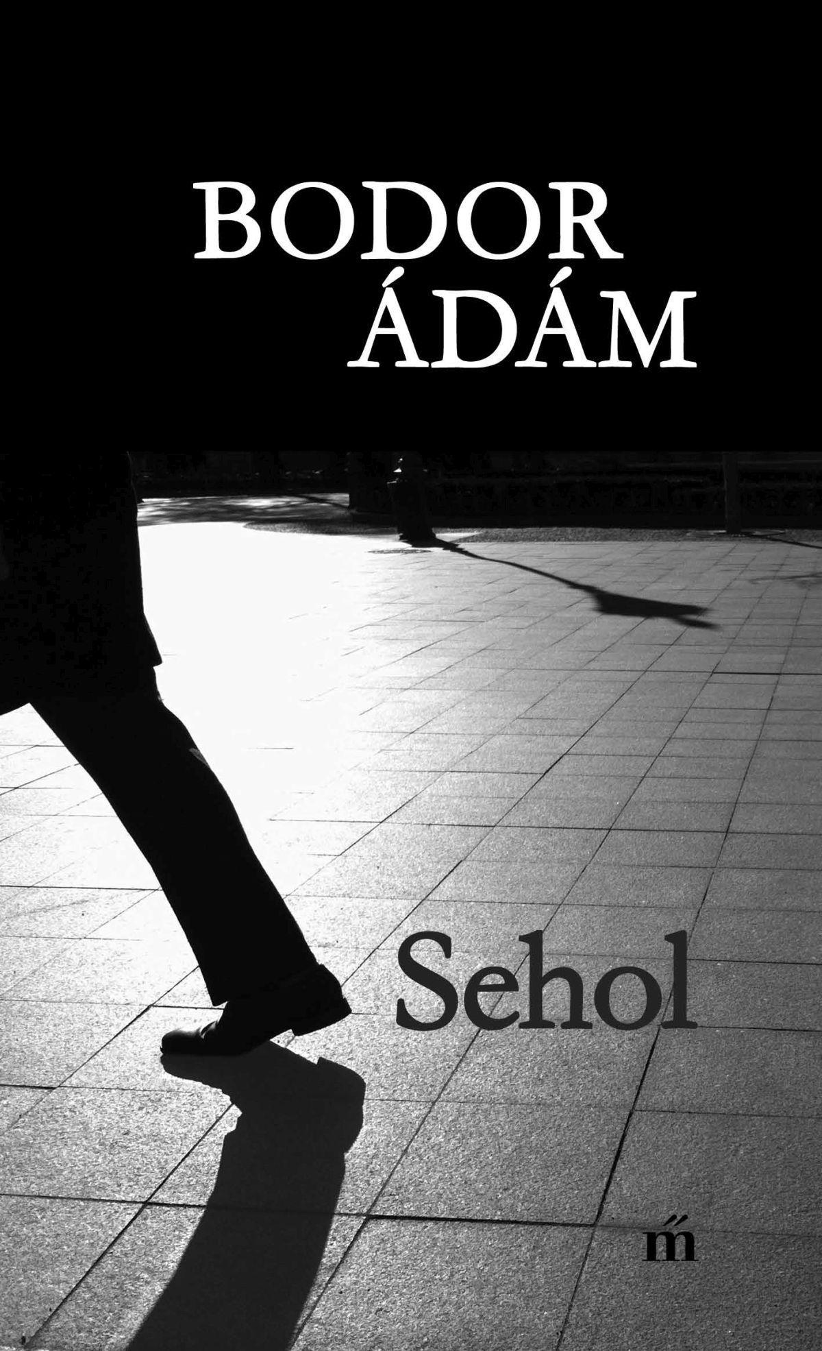 Bodor Ádám: Sehol