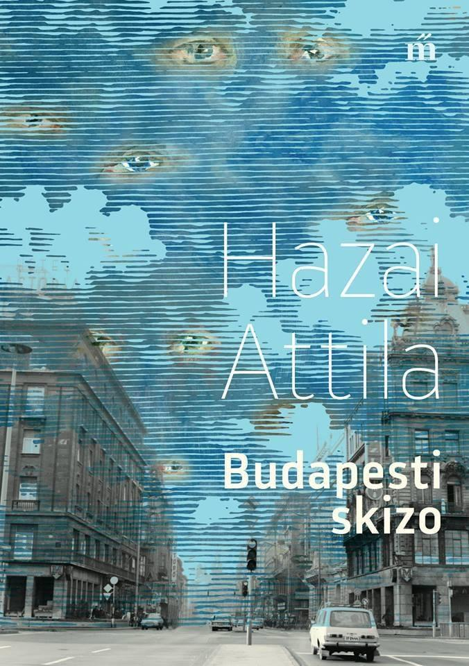 Hazai Attila: Budapesti skizo
