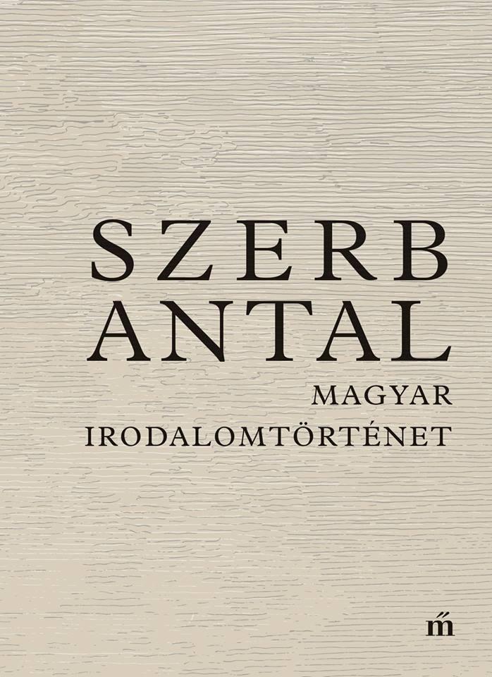 Szerb Antal: Magyar irodalomtörténet