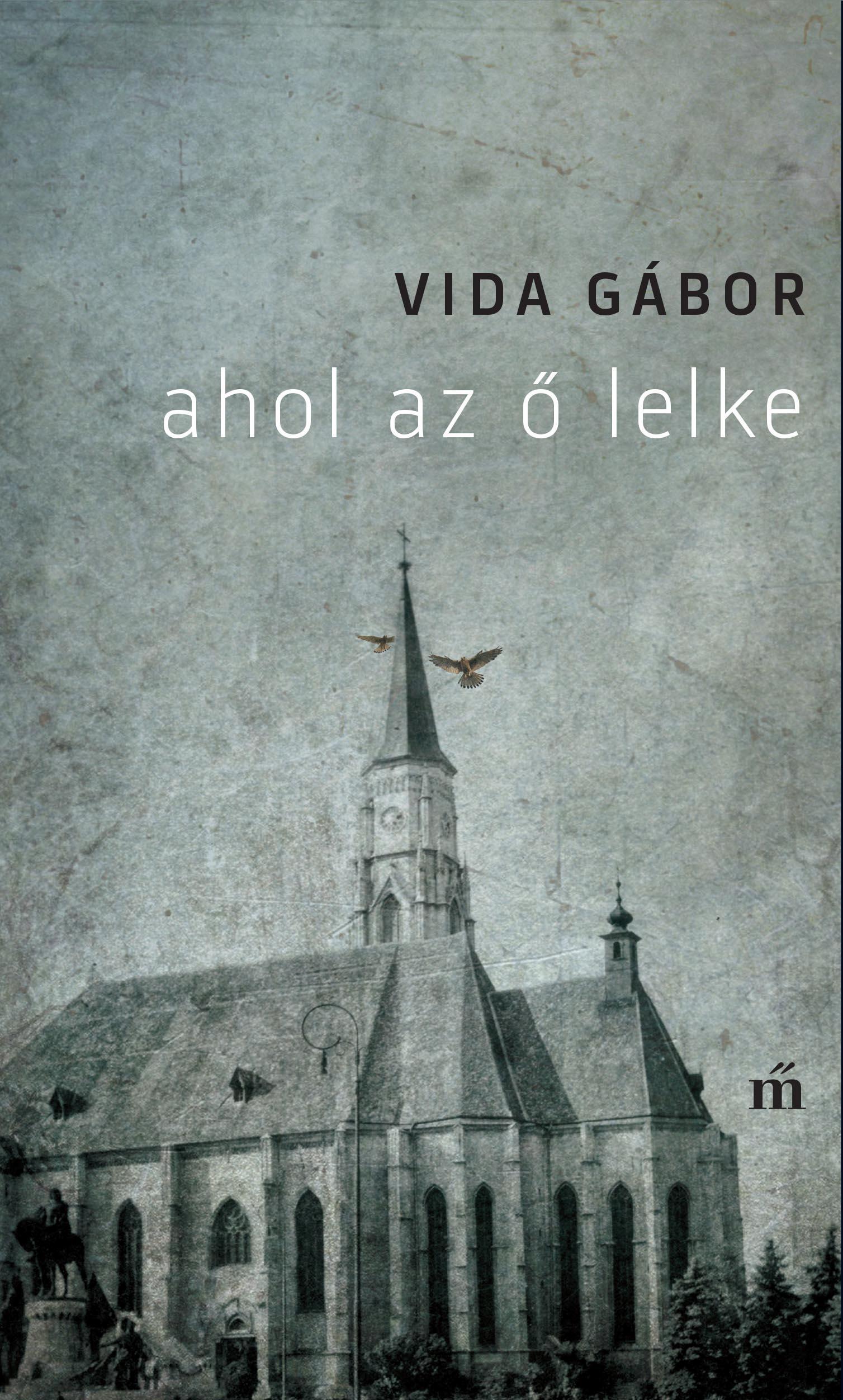 Vida Gábor: Ahol az ő lelke
