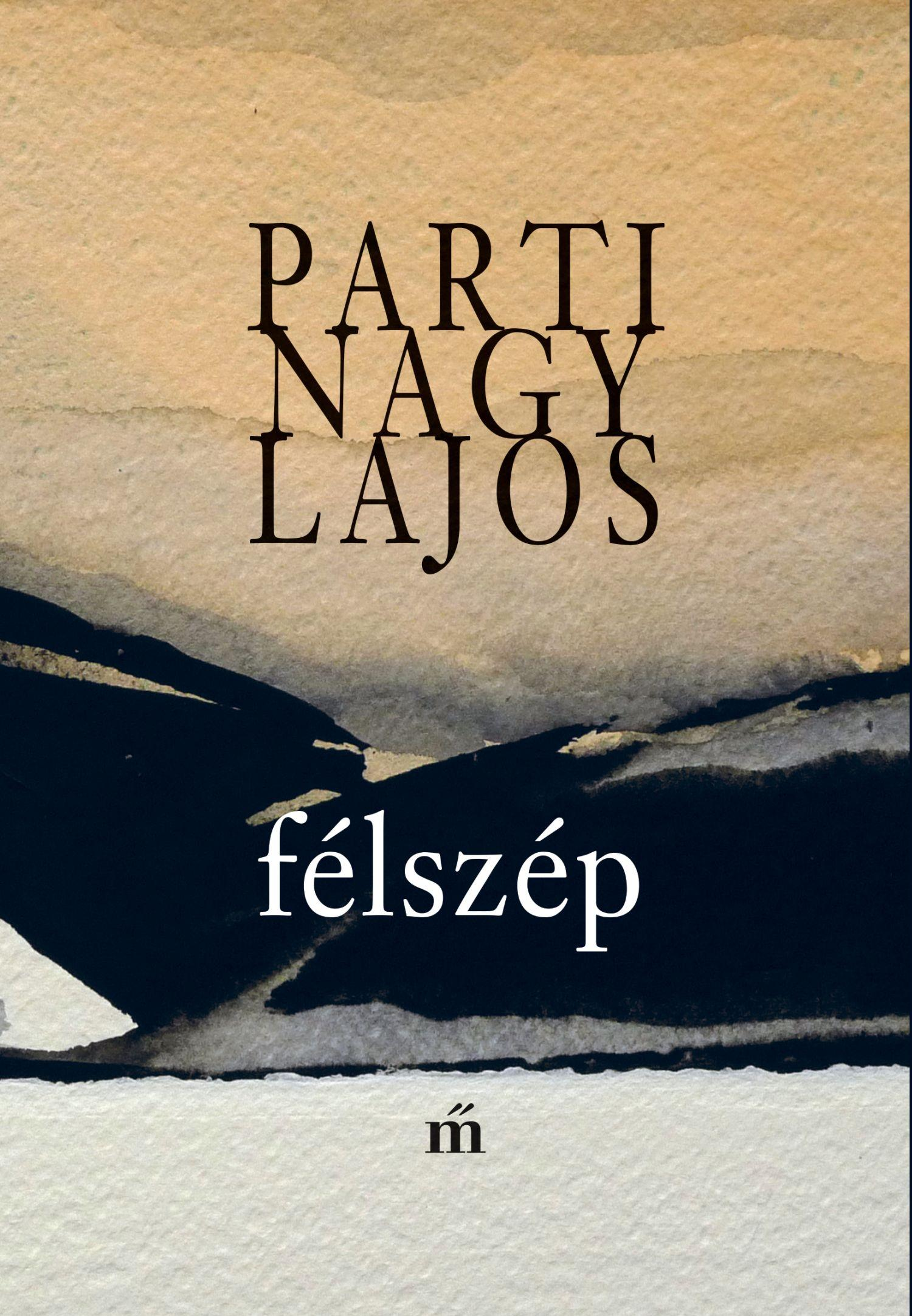 Parti Nagy Lajos: Félszép