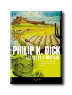 DICK, PHILIP K. - IDŐUGRÁS A MARSON