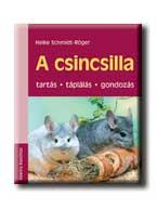 A CSINCSILLA - TARTÁS-TÁPLÁLÁS-GONDOZÁS -