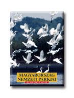 MAGYARORSZÁG NEMZETI PARKJAI - ORSZÁGJÁRÓ SÉTÁK -