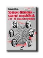 SPANYOL DILEMMÁK - SPANYOL MEGOLDÁSOK A 19-20. SZÁZA ÚTVESZTŐJÉBEN