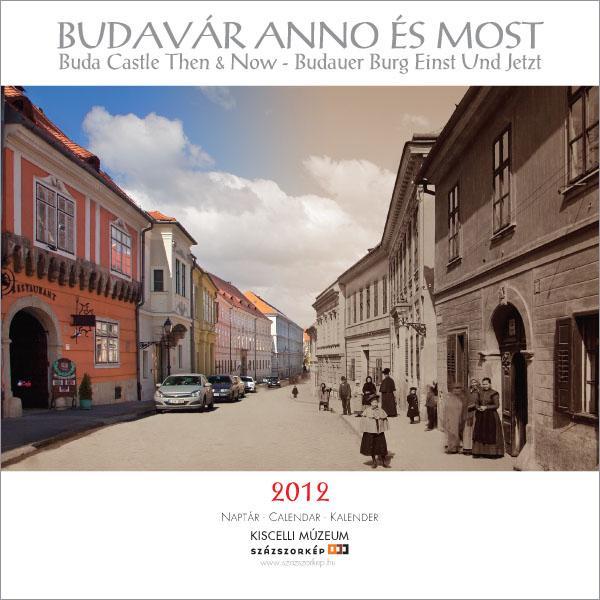 BUDAVÁR ANNO ÉS MOST 2012 - NAPTÁR 22X22