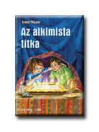 AZ ALKIMISTA TITKA - A KŐ SORSA I. -
