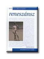 RENESZÁNSZ - MŰ ÉS MESTERE