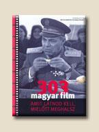 303 MAGYAR FILM, AMIT LÁTNOD KELL, MIELÕTT MEGHALLSZ