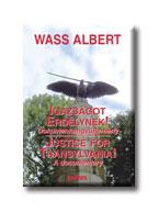 IGAZSÁGOT ERDÉLYNEK! - JUSTICE FOR TRANSYLVANIA! - KÖTÖTT -