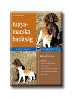 KUTYA-MACSKA BARÁTSÁG - KUTYAVILÁG -