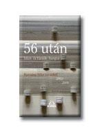 56 UTÁN - ISTEN - ÉS TÜCSÖK- HANGRA - TURCSÁNY PÉTER VERSEIBŐL, 2003-2006. -