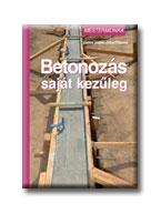 BETONOZÁS SAJÁT KEZŰLEG - MESTERMUNKA