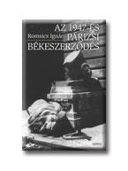 ROMSICS IGNÁC - AZ 1947-ES PÁRIZSI BÉKESZERZŐDÉS
