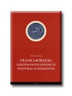 Franciaország alkotmányos rendje és politikai intézményei