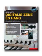 KREATÍV DIGITÁLIS ZENE ÉS HANG + CD