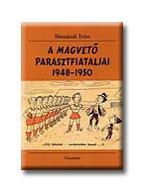 A MAGVETÕ PARASZTFIATALJAI 1948-1950