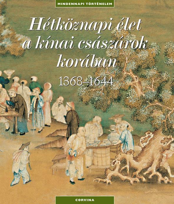 HÉTKÖZNAPI ÉLET A KÍNAI CSÁSZÁROK KORÁBAN 1368-1644
