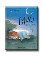 PAULI - PAULI, GYERE HAZA!