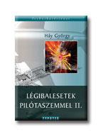 HÁY GYÖRGY - LÉGIBALESETEK PILÓTASZEMMEL II.