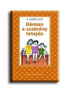 HÁRMAN A SZEKRÉNY TETEJÉN (PÖTTYÖS KÖNYVEK)