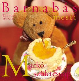 BARNABÁS MESÉI - MACKÓSZÜLETÉSNAP