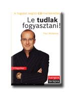 LE TUDLAK FOGYASZTANI! - CD- VEL - HANGOS TERÁPIA -