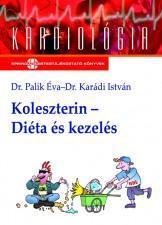 KOLESZTERIN-DIÉTA ÉS KEZELÉS - (MÁSODIK ÁTDOLGOZOTT KIADÁS)
