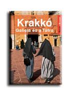 KRAKKÓ - GALICIA ÉS A TÁTRA - KELET-NYUGAT -