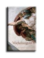 MICHELANGELO - A TELJES ÉLETMÛ -