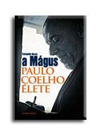 MORAIS, FERNANDO - A MÁGUS - PAULO COELHO ÉLETE -