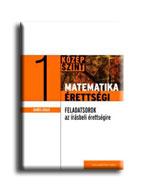 MATEMATIKAÉRETTSÉGI 1. - GYAKORLÓ FELADATSOROK A KÖZÉPSZINTÛ IRÁSBELI ÉRETTSÉGIR