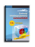 ÉRETTSÉGI FELADATGYŰJTEMÉNY MATEMATIKÁBÓL, 9-10. ÉVFOLYAM