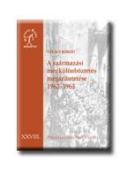 A SZÁRMAZÁSI MEGKÜLÖNBÖZTETÉS MEGSZÜNTETÉSE 1962-63