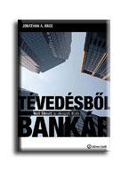 TÉVEDÉSBÕL BANKÁR - WALL STREET: AZ ELVESZETT ILLÚZIÓ