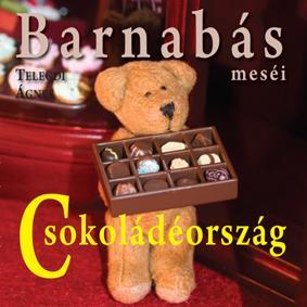 BARNABÁS MESÉI - CSOKOLÁDÉORSZÁG -