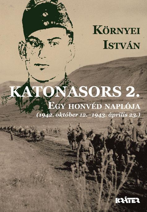 KATONASORS 2. - EGY HONVÉD NAPLÓJA (1942. OKT. 12-1943. ÁP
