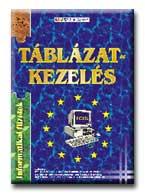TÁBLÁZATKEZELÉS - INFORMATIKAI FÜZETEK 5. -
