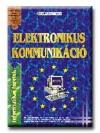 ELEKTRONIKUS KOMMUNIKÁCIÓ - INFORMATIKAI FÜZETEK 3. -