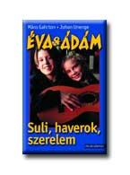 Éva & Ádám - Suli, haverok, szerelem