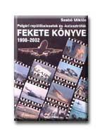 POLGÁRI REPÜLÕBALESETEK ÉS -KATASZTRÓFÁK FEKETE KÖNYVE 1990-2002.