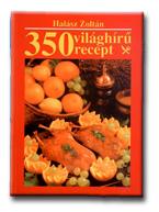 350 világhírű recept